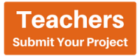 Teachers - Submit Your Project