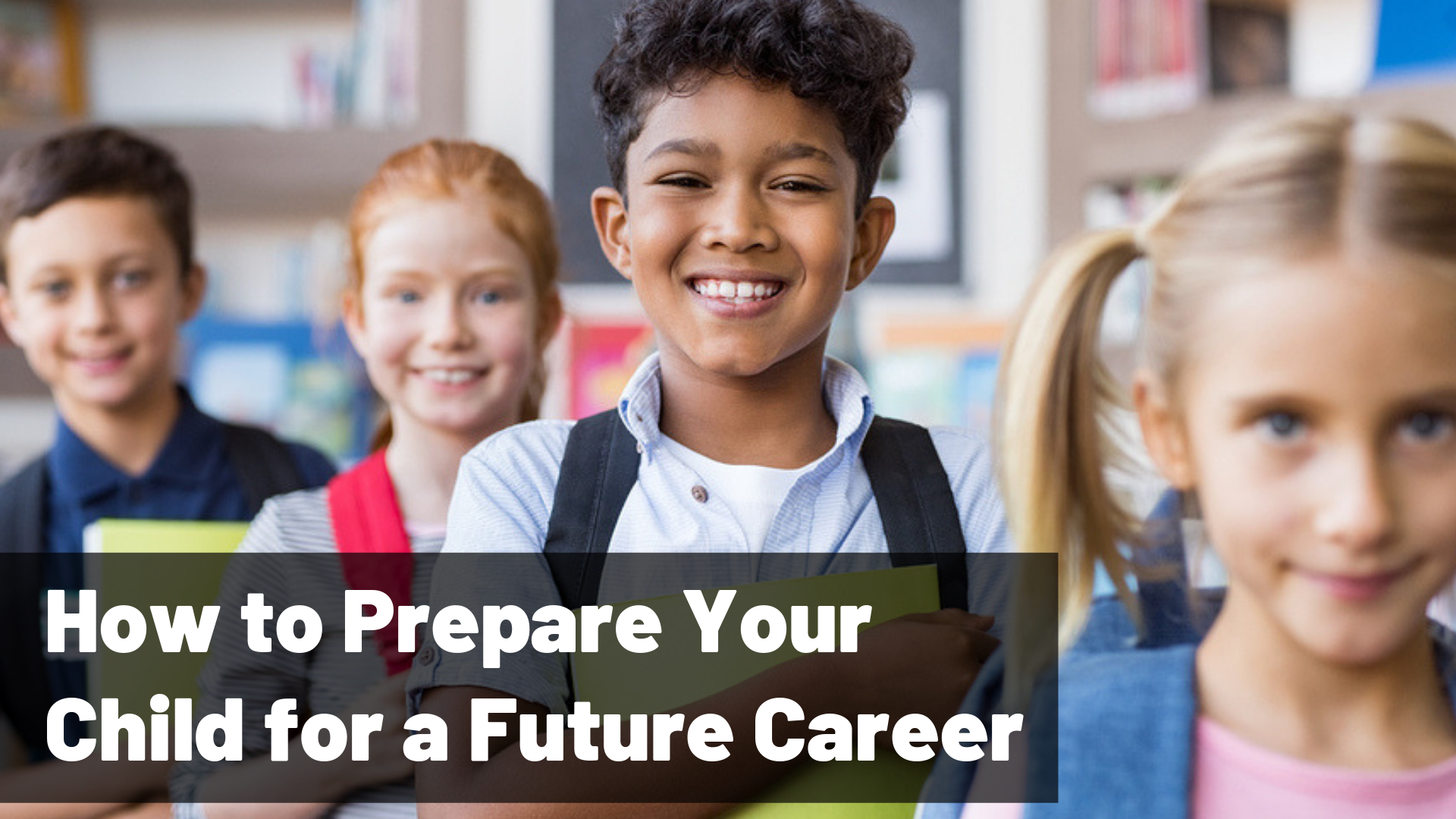 How to Prepare Your Child for a Future Career