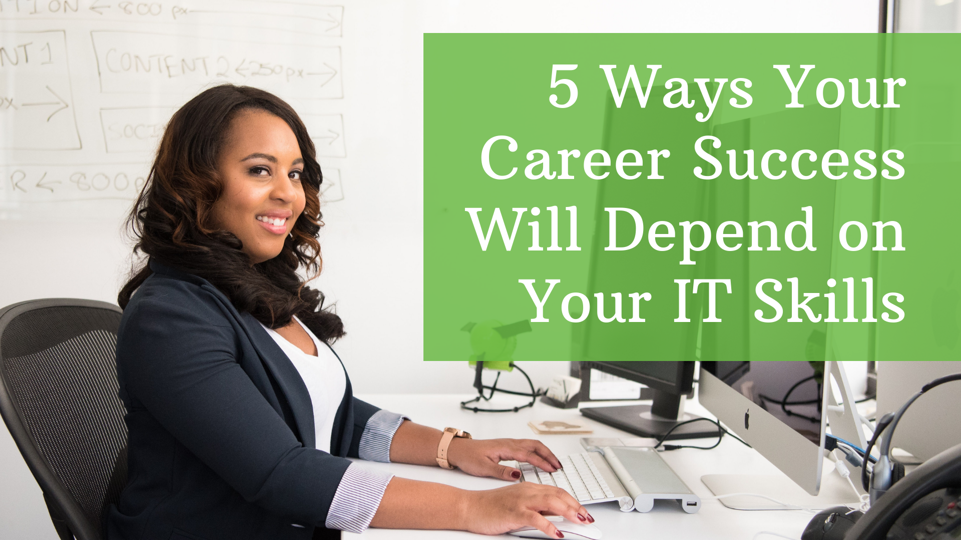 5 Ways Your Career Success Will Depend on Your IT Skills
