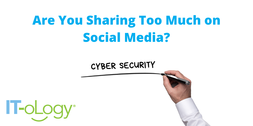 Sharing too much on social media?